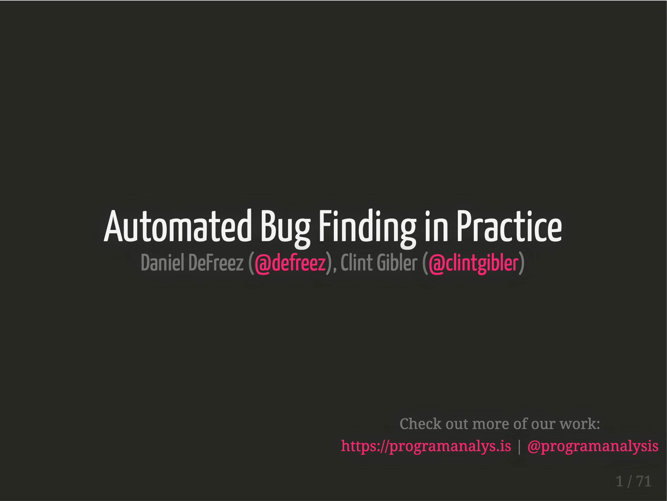 Automated Bug Finding in Practice