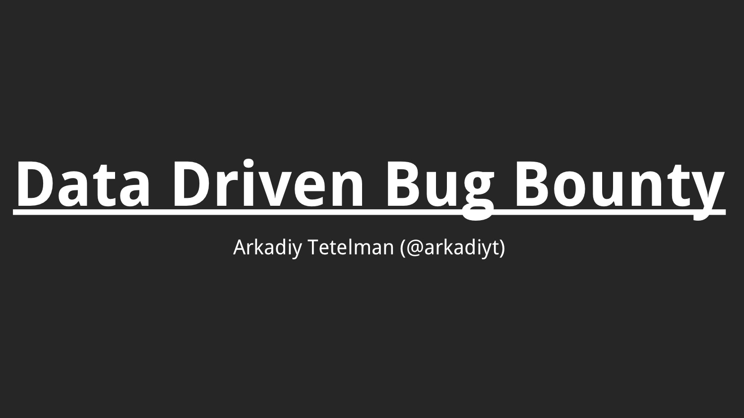 Data Driven Bug Bounty