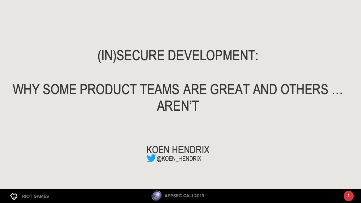 (in)Secure Development - Why some product teams are great and others aren't…