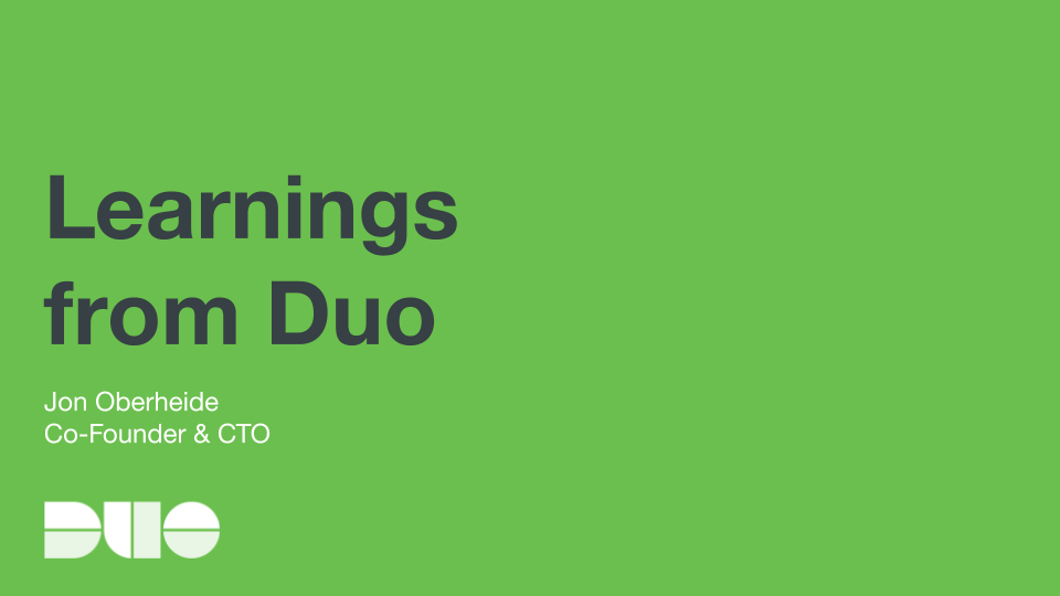 Learnings from Duo