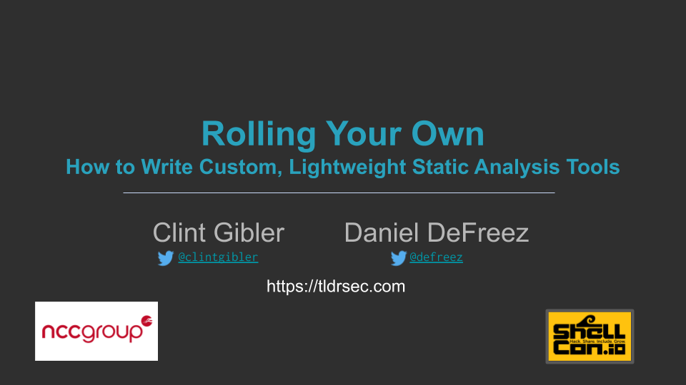 Rolling Your Own: How to Write Custom, Lightweight Static Analysis Tools